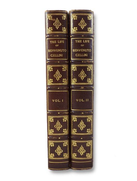 The Life of Benvenuto Cellini, Written by Himself, in Two Volumes, Cellini, Benvenuto; Symonds, John Addington (Translator); Cortissoz, Royal (Introduction)