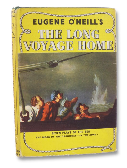 The Long Voyage Home: Seven Plays of the Sea - The Moon of the Caribees; Bound East for Cardiff; The Long Voyage Home; In the Zone; Ile; Where the Cross is Made; The Rope (The Modern Library of the World's Best Books 111), O'Neill, Eugene
