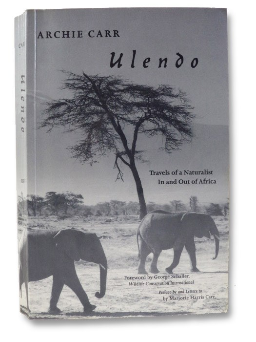 Ulendo: Travels of a Naturalist In and Out of Africa, Carr, Archie