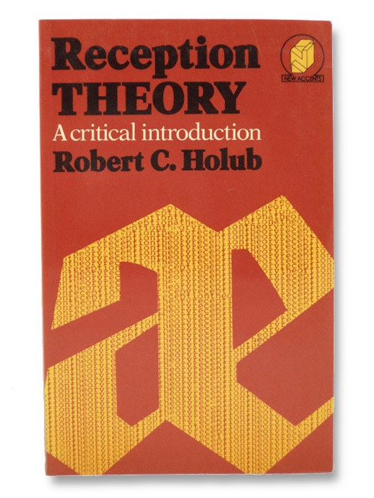 Reception Theory: A Critical Introduction, Holub, Robert C.