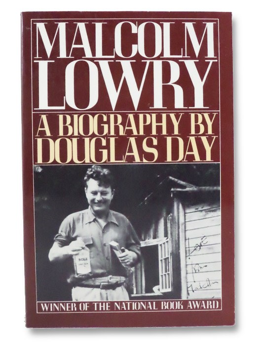 Malcolm Lowry: A Biography, Day, Douglas