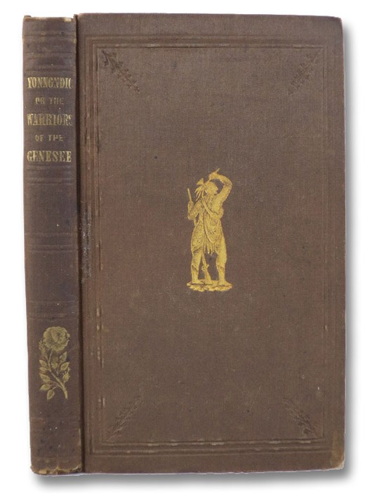 Yonnondio, or Warriors of the Genesee: A Tale of the Seventeenth Century, Hosmer, William H.C.