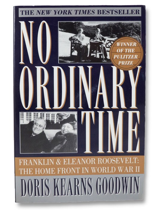 No Ordinary Time -- Franklin and Eleanor Roosevelt: The Home Front in World War II, Goodwin, Doris Kearns