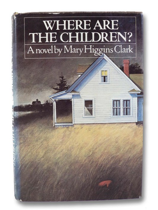 Where Are the Children? - First Edition, Clark, Mary Higgins