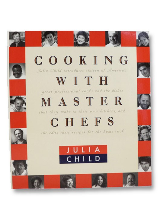 Cooking with Master Chefs, Child, Julia