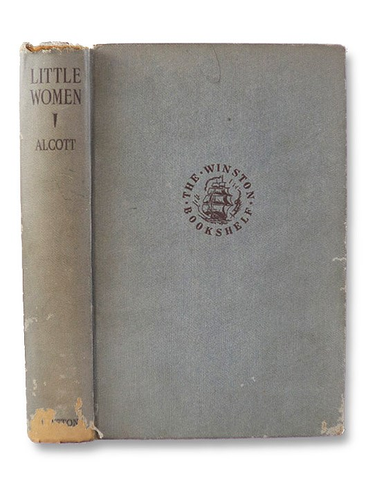 Little Women; or; Meg, Jo, Beth, and Amy (The Winston Bookshelf), Alcott, Louisa May