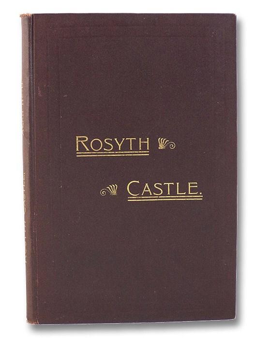 Rosyth Castle: A Notable Fifeshire Ruin., Reid, Alan