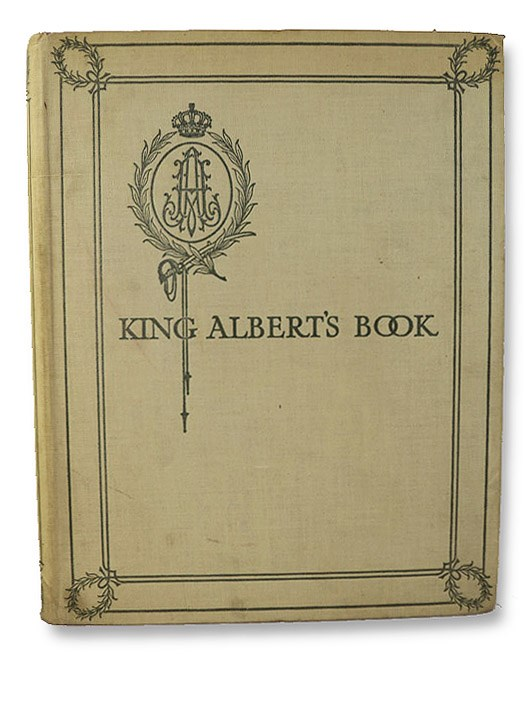 King Albert's Book: A Tribute to the Belgian King and People from Representative Men and Women Throughout the World, Caine, Hall; Kipling, Rudyard; London, Jack; Churchill, Winston Spencer; Hardy, Thomas; Wharton, Edith; et al