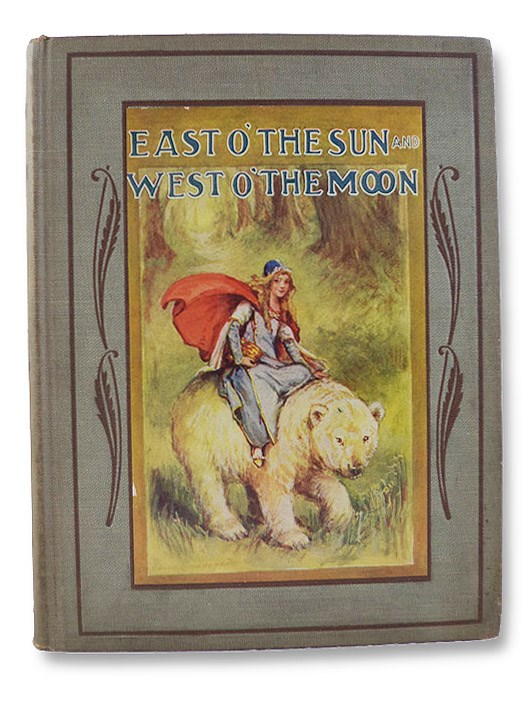 East O' the Sun and West O' the Moon [Norwegian Folk Tales] (The Mayflower Series)