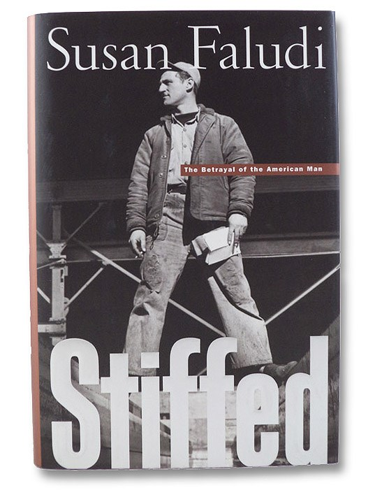Stiffed: The Betrayal of the American Man, Faludi, Susan