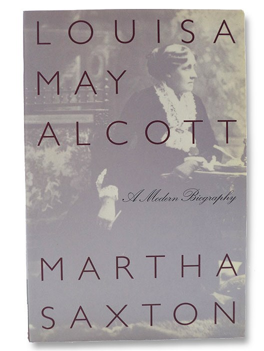 Louisa May Alcott: A Modern Biography, Saxton, Martha