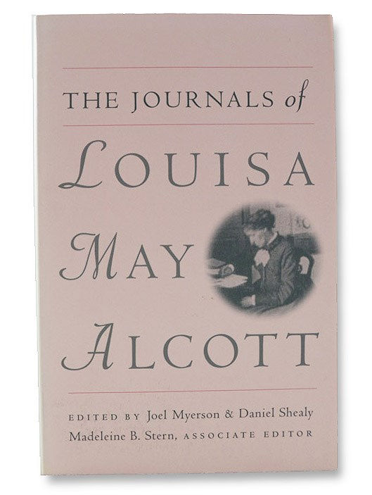 The Journals of Louisa May Alcott, Alcott, Louisa May; Myerson, Joel; Shealy, Daniel; Stern, Madeleine B.