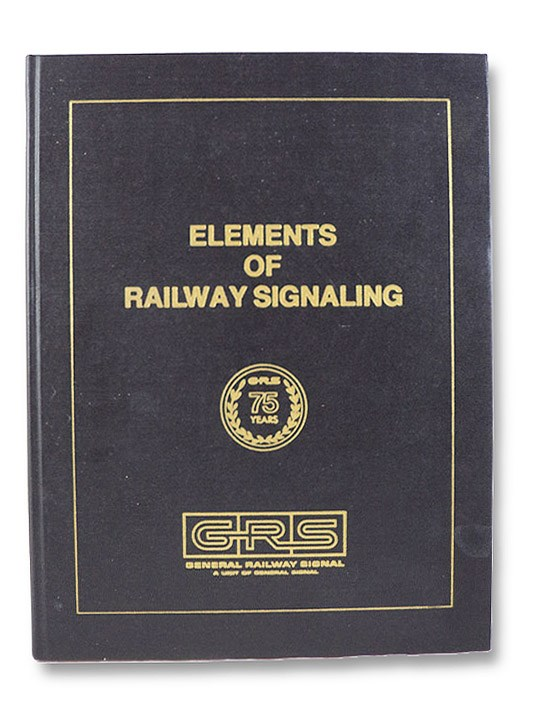 Elements of Railway Signaling, Pamphlet 1979, June 1979, General Railway Signal, Rochester, New York