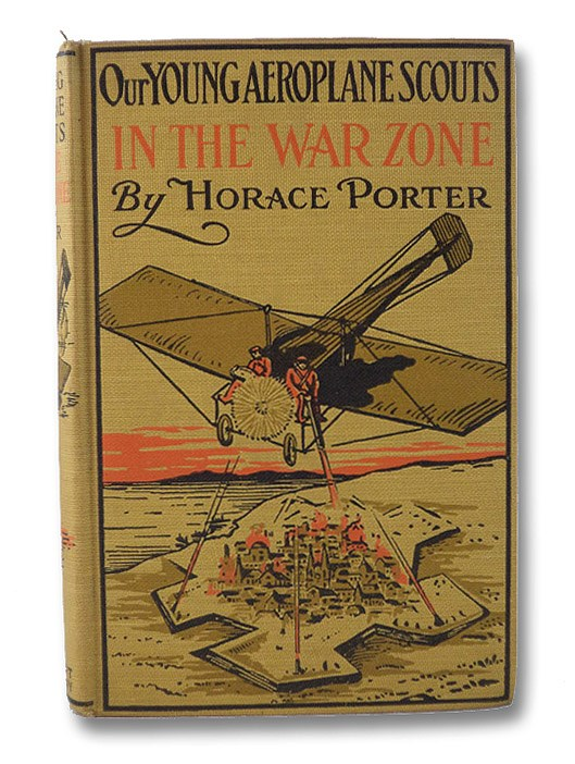 Our Young Aeroplane Scouts in the War Zone; or, Serving Uncle Sam in the Great Cause of the Allies (Our Young Aeroplane Scouts Series Book 9), Porter, Horace