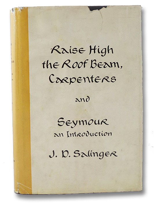 Raise High the Roof Beam, Carpenters and Seymour: An Introduction, Salinger, J.D.