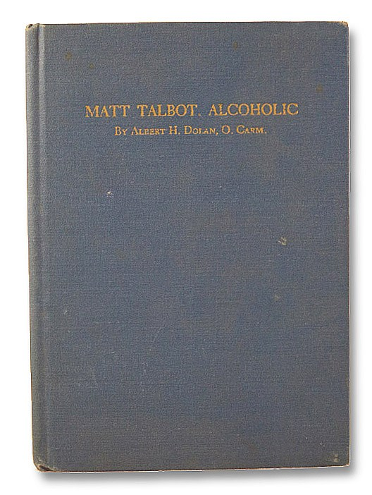 Matt Talbot, Alcoholic: The Story of a Slave to Alcohol Who Became a Comrade of Christ's, Dolan, Albert H.