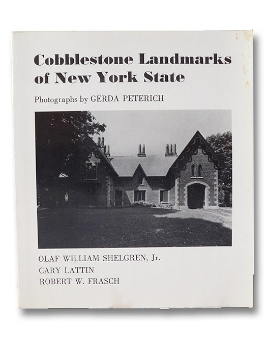 Cobblestone Landmarks of New York State, Shelgren, Olaf William; Lattin, Cary; Frasch, Robert W.