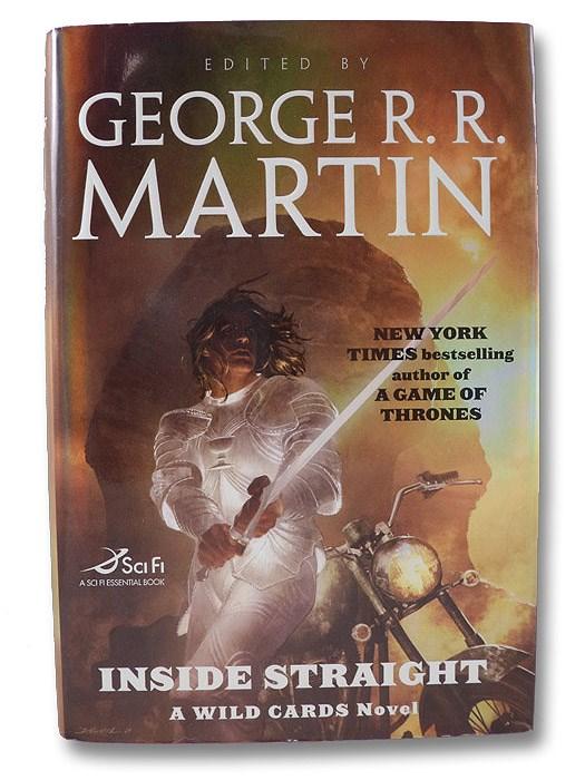 Inside Straight: A Wild Cards Novel, Martin, George R.R.; Snodgrass, Melinda M.; Abraham, Daniel; Vaughn, Carrie; Cassutt, Michael; Spector, Caroline; Miller, John Jos.; Tregillis, Ian; Farrell, S.L.
