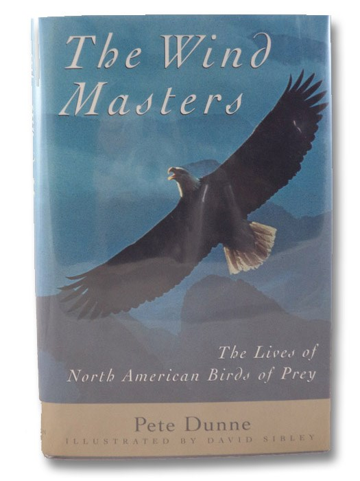 The Wind Masters: The Lives of North American Birds of Prey, Dunne, Pete