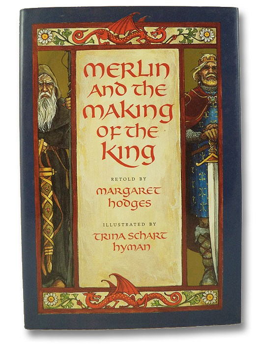 Merlin and the Making of the King: Retold from Sir Thomas Malory's Le Morte d'Arthur, Hodges, Margaret; [Malory, Thomas]