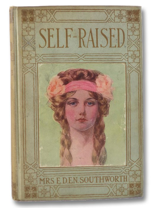Self-Raised; or, From the Depths, Southworth, Mrs. E.D.E.N.
