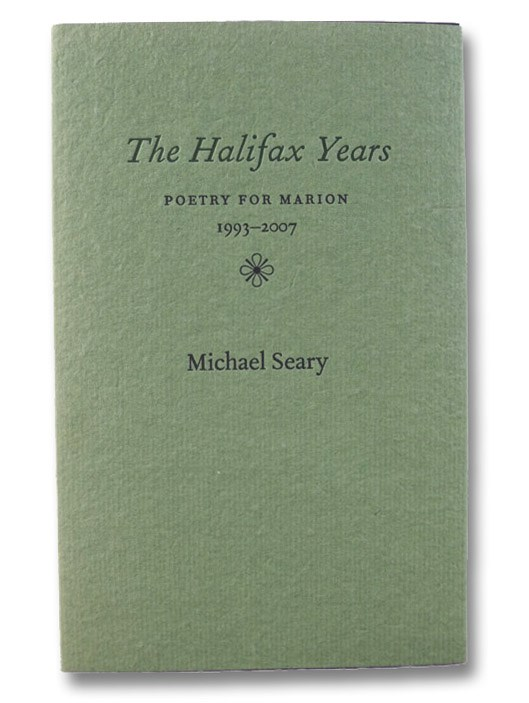 The Halifax Years: Poetry for Marion, 1993-2007, Seary, Michael