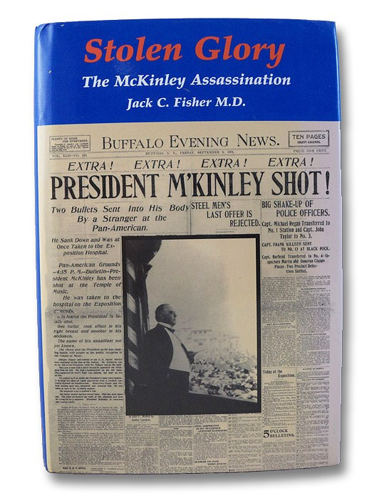 Stolen Glory: The McKinley Assassination, Fisher, Jack C.