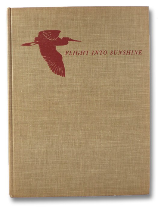 Flight into Sunshine: Bird Experiences in Florida, Cruickshank, Helen G.
