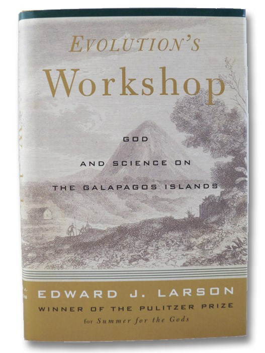 Evolution's Workshop: God and Science on the Galapagos Islands, Larson, Edward J.