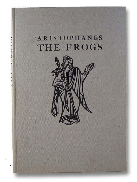 The Frogs, Aristophanes; Hickie, William James (Translator); Seldes, Gilbert (Introduction)