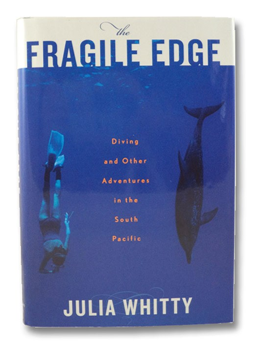 The Fragile Edge: Diving and Other Adventures in the South Pacific, Whitty, Julia