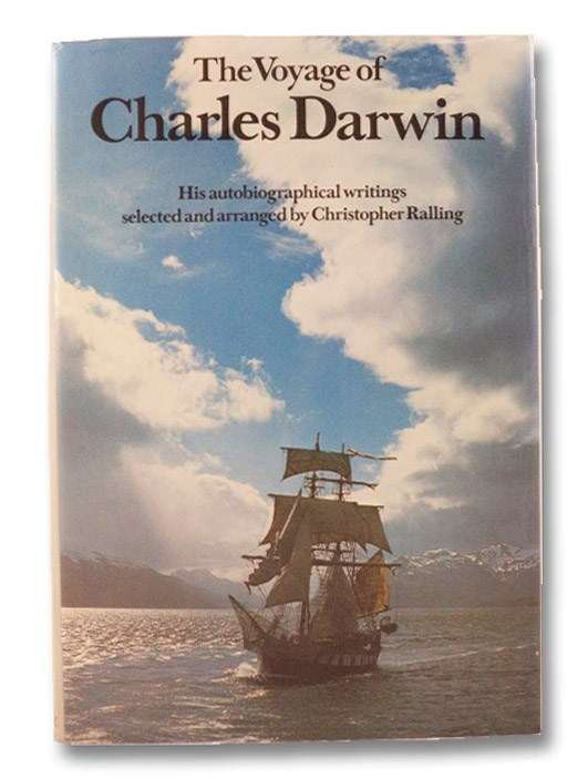 The Voyage of Charles Darwin: His Autobiographical Writings, Darwin, Charles; Ralling, Christopher