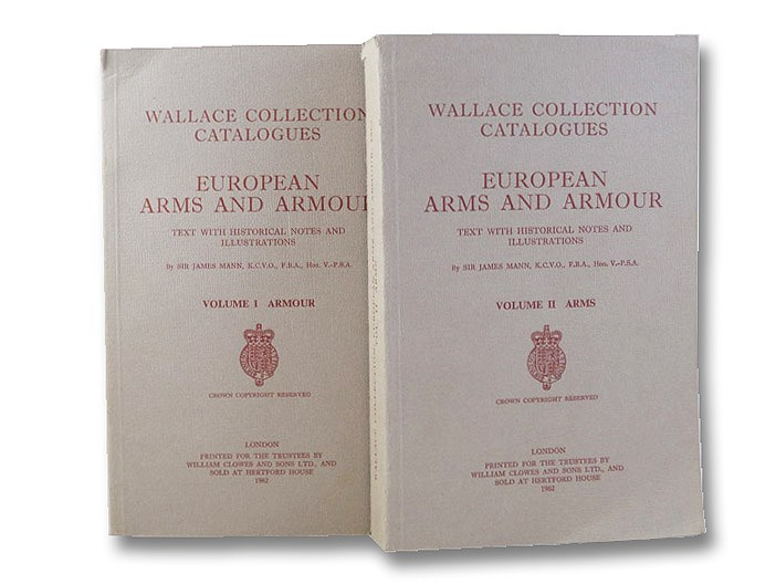 European Arms and Armour: Text with Historical Notes and Illustrations, in Two Volumes: Volume I: Armour; Volume II: Arms (Wallace Collection Catalogues), Mann, James; Camp, S.J.
