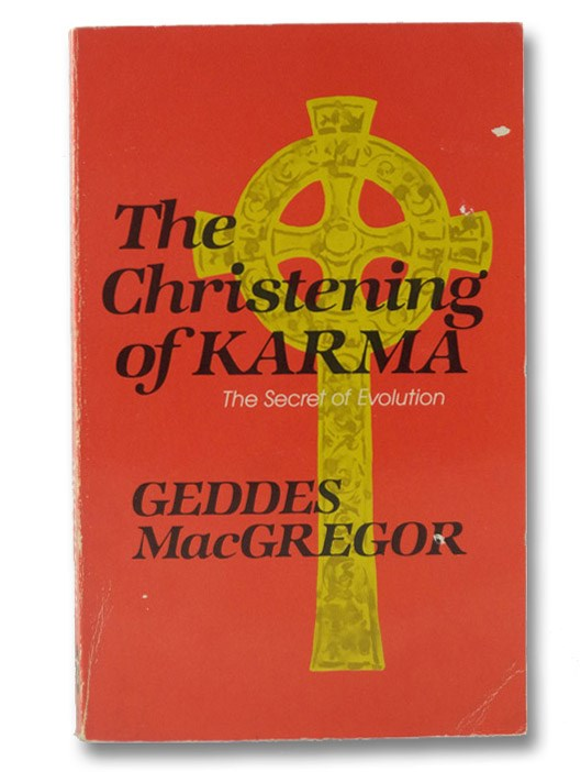 The Christening of Karma: The Secret of Evolution, MacGregor, Geddes