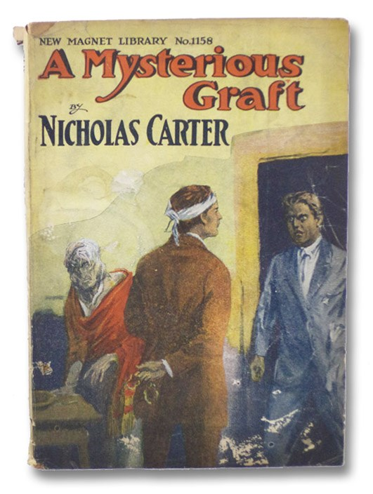 A Mysterious Graft; or, The Man Who Spoke (New Magnet Library No. 1158 - Nick Carter Series), Carter, Nicholas