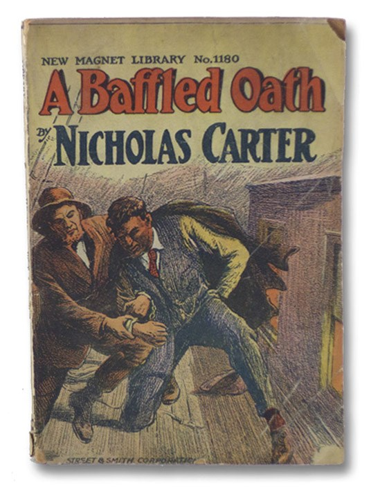 A Baffled Oath; or, The Cost of Deceit (New Magnet Library No. 1180 - Nick Carter Series), Carter, Nicholas