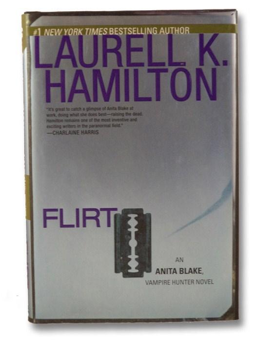 Flirt (Anita Blake, Vampire Hunter, Book 18), Hamilton, Laurell K.