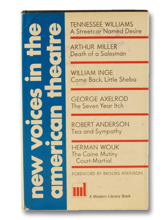 New Voices in the American Theatre (The Modern Library of the World's Best Books ML 258), Atkinson, Brooks; Williams, Tennessee; Miller, Arthur; Inge, William; Axelrod, George; Anderson, Robert; Wouk, Herman