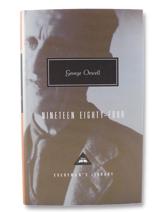 Nineteen Eighty-Four: A Novel [1984] (Everyman's Library 134), Orwell, George [Blair, Eric Arthur]; Symons, Julian (Introduction)