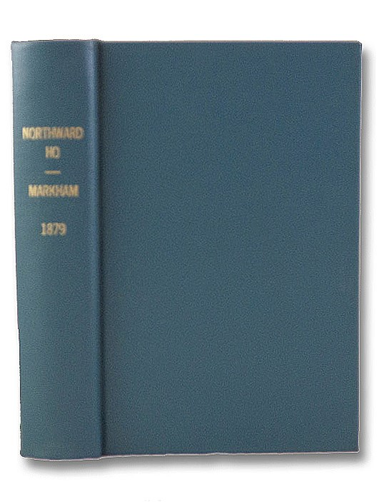 Northward Ho! Including a Narrative of Captain Phipps's Expedition, by a Midshipman., Markham, Albert H.; A Midshipman [Floyd, Thomas]