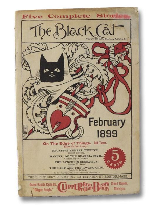 The Black Cat: A Monthly Magazine of Original Short Stories. No. 41. February, 1899., Turner, Geik; Peabody, Ernest; Howard, Charles Bryant; Wood, Joanna E.; Pollock, Frank L.