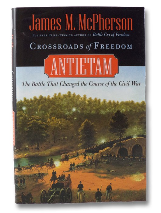 Crossroads of Freedom: Antietam - The Battle That Changed the Course of the Civil War, McPherson, James M.