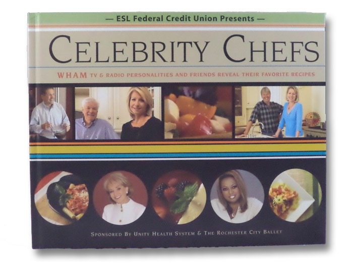 Celebrity Chefs: WHAM TV & Radio Personalities and Friends Reveal Their Favorite Recipes, Benoit, Charles