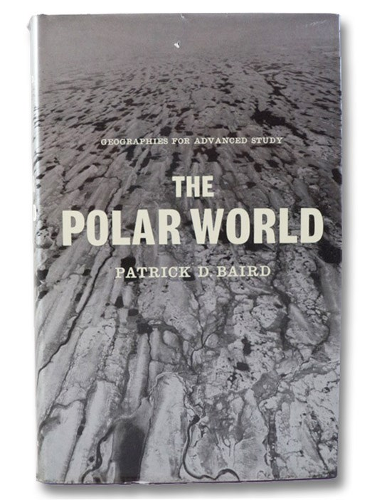 The Polar World (Geographies for Advanced Study Series), Baird, Patrick D.