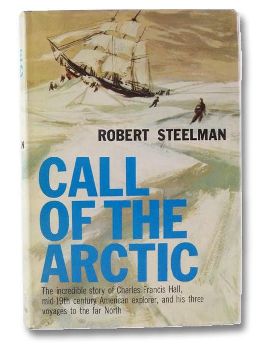 Call of the Arctic, Steelman, Robert