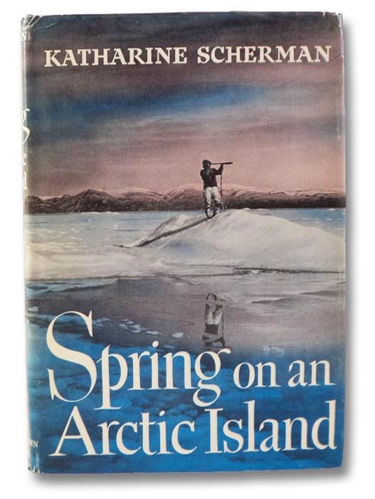 Spring on an Arctic Island, Scherman, Katharine