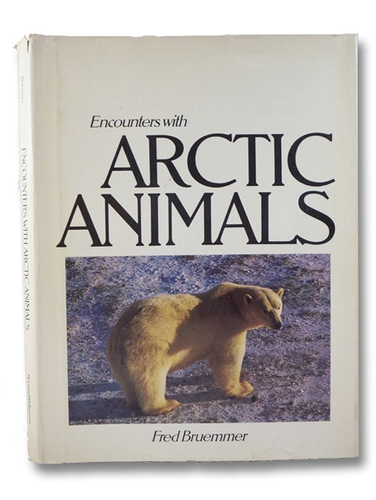 Encounters with Arctic Animals, Bruemmer, Fred