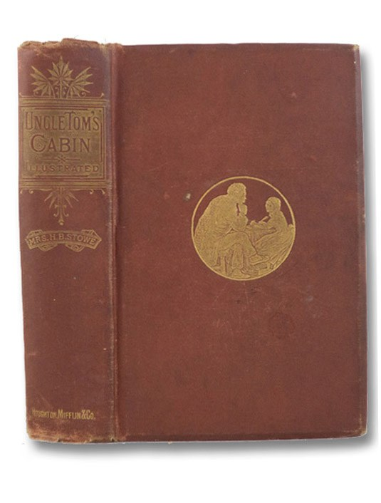Uncle Tom's Cabin; or, Life Among the Lowly. New Edition, with Illustrations, and a Bibliography of the Work, together with an Introductory Account of the Work., Stowe, Harriet Beecher; Bullen, George