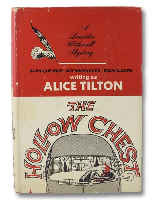 The Hollow Chest: A Leonidas Witherall Mystery, Taylor, Phoebe Atwood (Tilton, Alice)