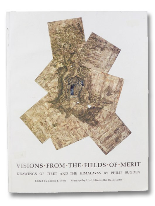 Visions from the Fields of Merit: Drawings of Tibet and the Himalayas, Sugden, Philip